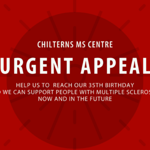 Urgent Appeal for the Chilterns MS Centre